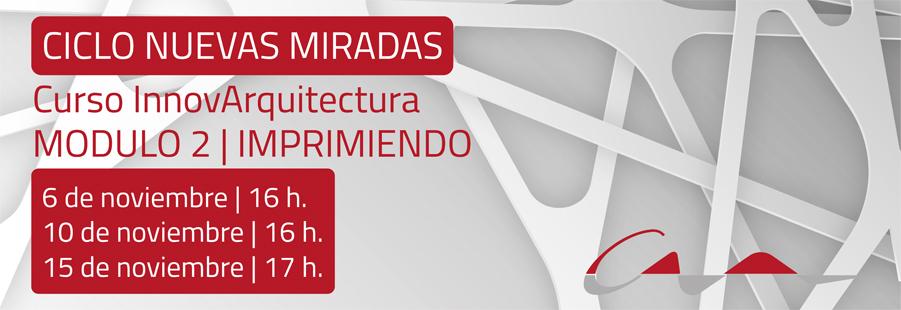 El COAA acoge `Imprimiendo`, el segundo módulo del curso InnovArquitectura