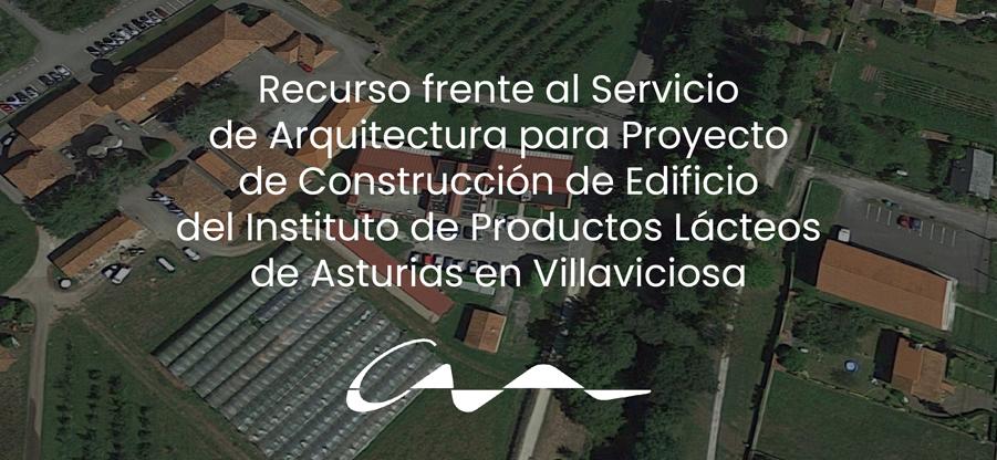 El COAA recurre el proyecto del Instituto de Productos Lácteos de Villaviciosa