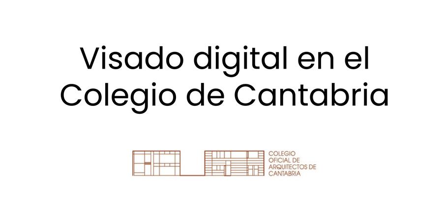 El Colegio de Cantabria solo admite ya  visados presentados en formato digital