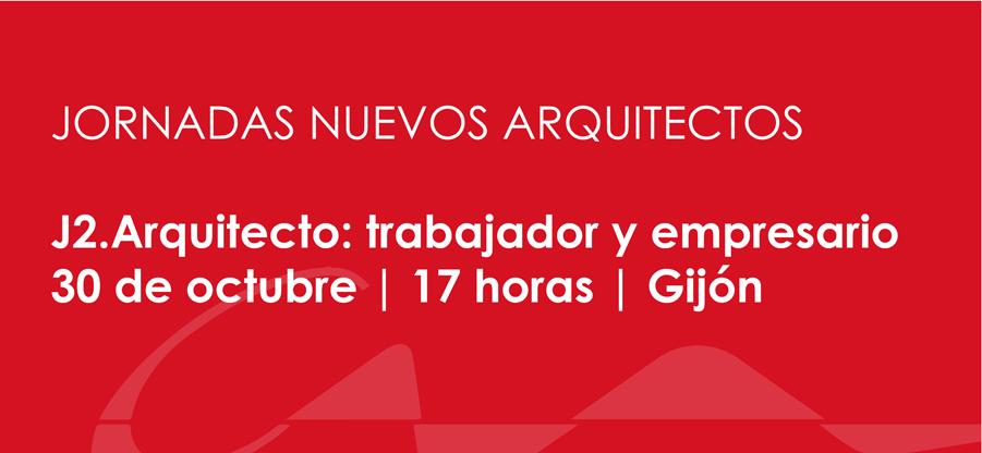 El arquitecto como trabajador y empresario: segunda Jornada de Nuevos Arquitectos