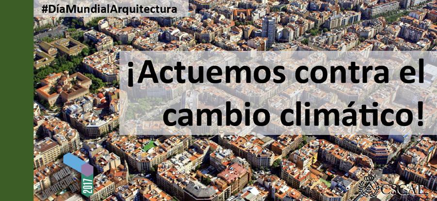El cambio climático, protagonista del Día Mundial de la Arquitectura 2017