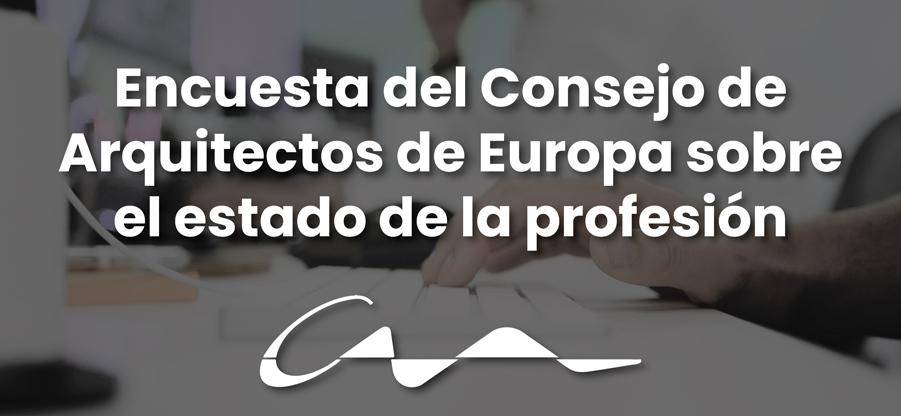 Encuesta del Consejo de Arquitectos de Europa sobre el estado de la profesión