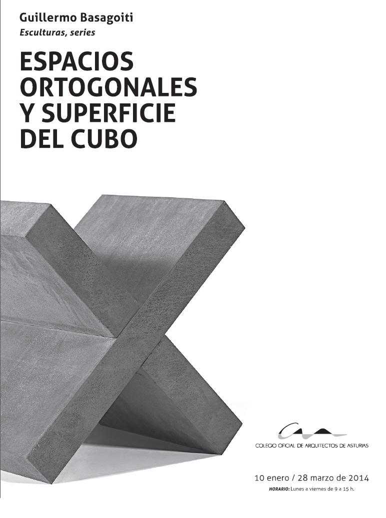 Exposición de Escultura: Espacios Ortogonales y Superficie del Cubo