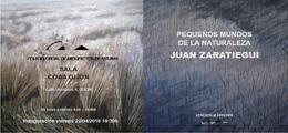 Exposición `Pequeños mundos de la naturaleza` de Juan Zaratiegui