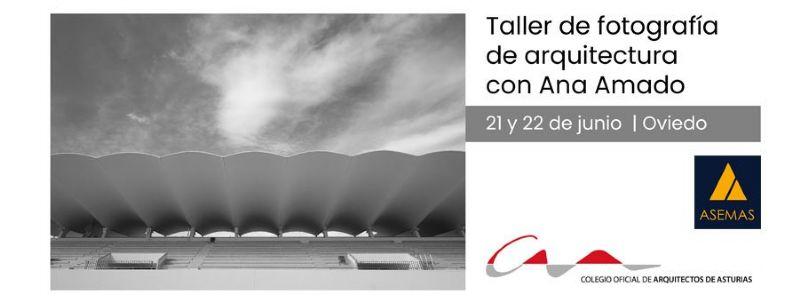 Taller de fotografía de arquitectura el 21 y 22 de junio