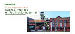 II Ciclo de conferencias de Buenas Prácticas en Patrimonio Industrial