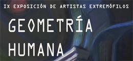 IX Exposición de Artistas Extremófilos - Geometría Humana
