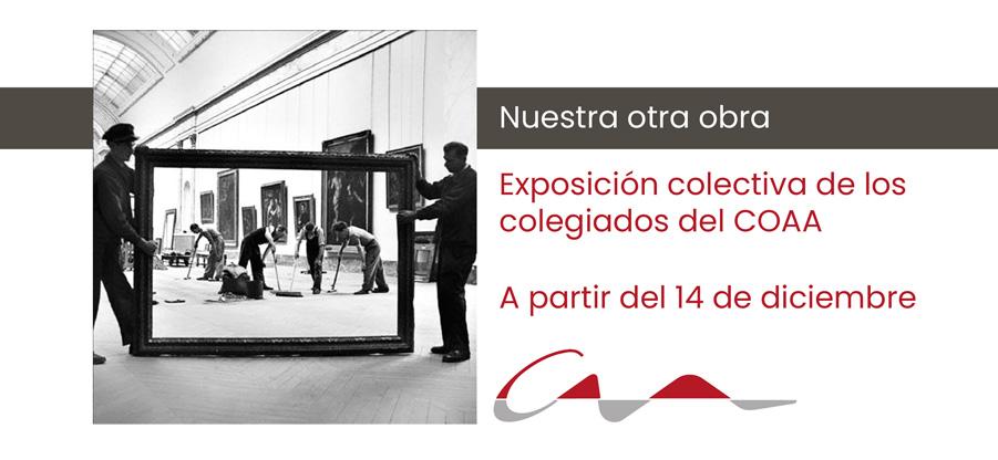 Inauguración de Nuestra otra obra, la muestra de los colegiados del COAA