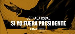 Jornada con los candidatos a la presidencia del CSCAE en el COAM