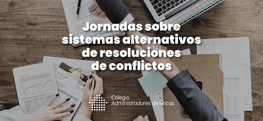 Jornadas sobre sistemas alternativos de resoluciones de conflictos