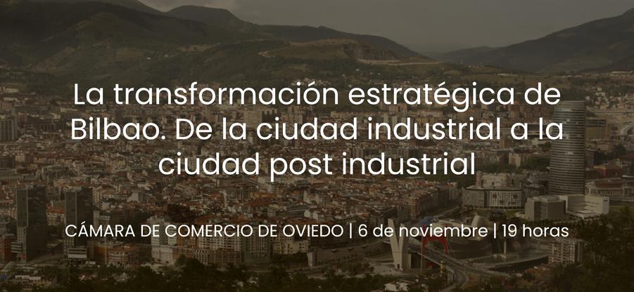 La Cámara de Comercio de Oviedo celebra una charla sobre la transformación de Bilbao