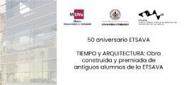 La Escuela de Valladolid celebra su 50 aniversario con la muestra Tiempo y Arquitectura