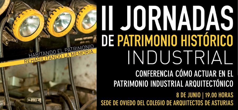 Las II Jornadas de Patrimonio Histórico Industrial llegan al COAA