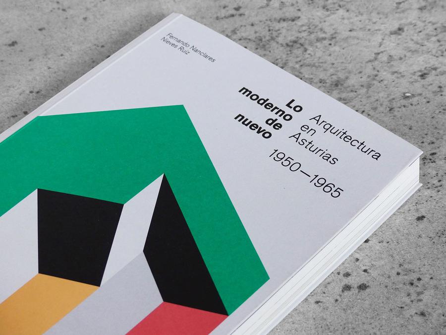 Lo moderno de nuevo, Arquitectura en Asturias 1950-1965 (Fernando Nanclares Fernández y María Nieves Ruíz Fernández)