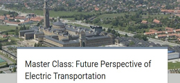 Master Class `Future Perspective of Electrical Transportation`