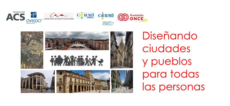 Oviedo acoge la jornada sobre accesibilidad ´Diseñando ciudades y pueblos para todas las personas´