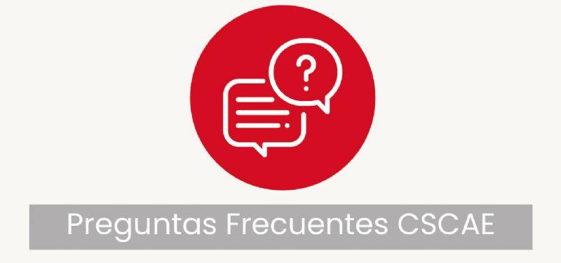 Preguntas Frecuentes CSCAE