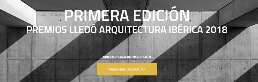 Primera Edición Premios Lledó Arquitectura Ibérica 2018