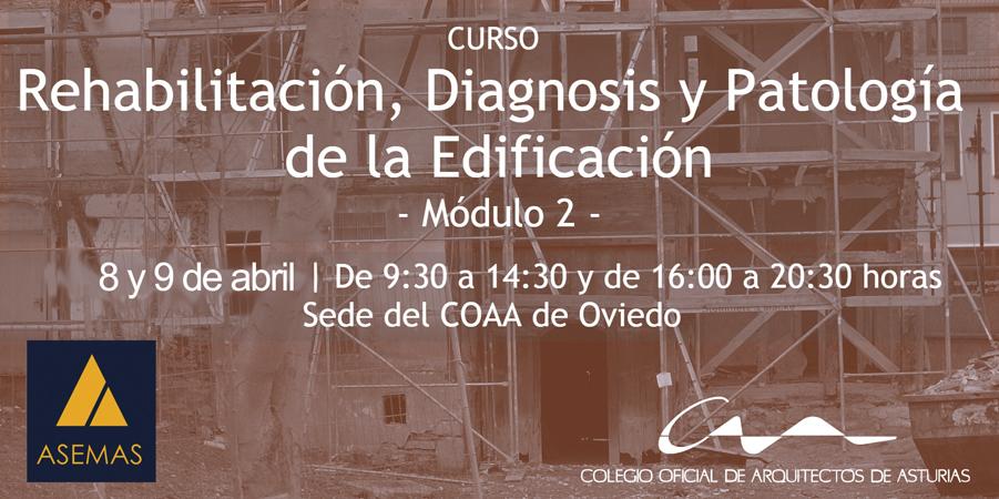 Segundo módulo del curso de Rehabilitación, diagnosis y patología de la edificación