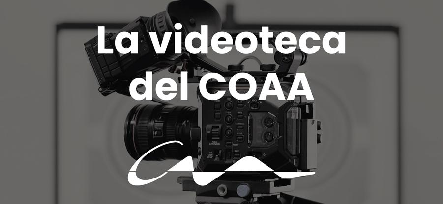 Todos los vídeos del COAA a tu alcance