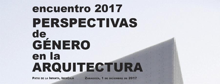 Zaragoza acoge el encuentro Perspectivas de género en la arquitectura