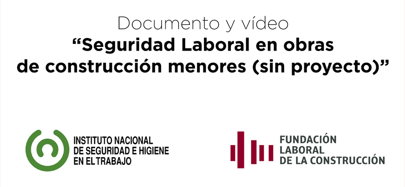 Documento y vídeo sobre seguridad laboral en obras menores